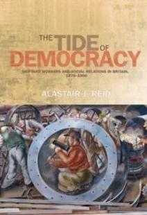 The Tide of Democracy: shipyard and social relations in Britain, 1870-1950