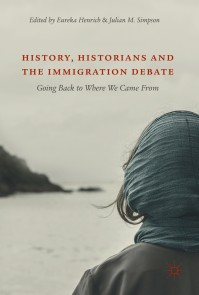 History, Historians and the Immigration Debate: Going Back to Where We Came From by Eureka Henrich , Julian M. Simpson (eds)