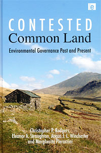 Contested Common Land: Environmental Governance Past and Present by Angus Winchester