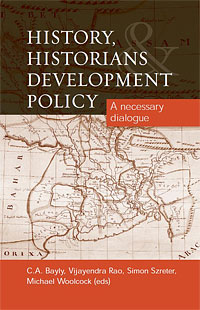 History, Historians and Development Policy: A Necessary Dialogue by Simon Szreter