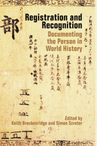 Registration and Recognition. Documenting the Person in World History by Keith Breckenridge , Simon Szreter