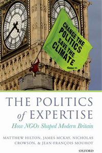 The Politics of Expertise - How NGOs Shaped Modern Britain by Matthew Hilton