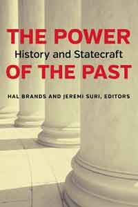 The Power of the Past: History and Statecraft by Hal Brands ,  Jeremi Suri