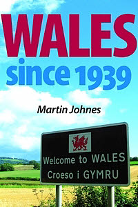 Wales since 1939 by Martin Johnes